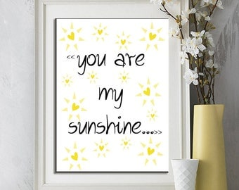 You are my sunshine wall art,baby room decor,yellow print,nursery prints,new born gifts,print at home,typography poster,quote printable
