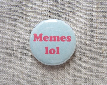 Memes lol 1-inch Green/Pink Pinback Button Badge