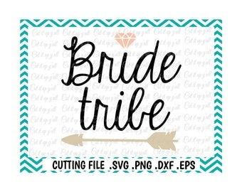 Bride Tribe Svg, Bride, Wedding, Svg, Png, Eps, Dxf, Cutting Files for Cameo/ Cricut, Instant Download.