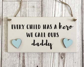Fathers Day Gift ~ Dad Plaque ~ Father Sign ~ Dad Quote ~ Dad Gift ~ Daddy Gift ~ Gifts For Him ~ Hero Daddy ~ Home Decor ~ Wall Art