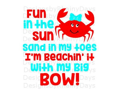 Buy 3 get 1 free! Fun in the sun, sand in my toes, I'm beachin' it with my big bow! cutting file, SVG, DXF, png, girl crab hair bow design