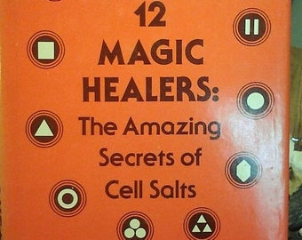 Nature's 12 magic healers: the amazing secrets of cell salts//vintage books//1978//hardcover