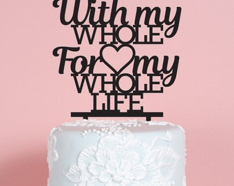 With My WHOLE Heart Wedding Cake Topper