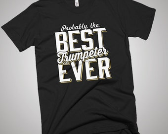 The Best Trumpeter Ever T-Shirt
