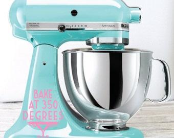 Bake at 350 Degrees Kitchen Mixer Decal