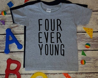 Four Ever Young  / Birthday T-shirt / Fourth Birthday Tee