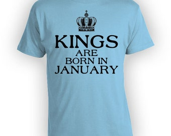 January Birthday Shirt Custom Month Bday Present For Him Gift Ideas For Men Personalized T Shirt Kings Are Born In January Mens Tee - BG282