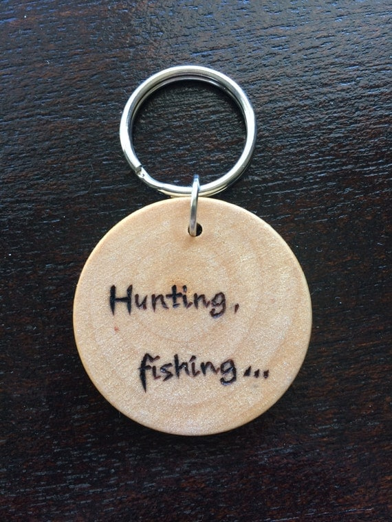 Hunting fishing and loving everyday wood burned key chain for Hunting fishing loving everyday
