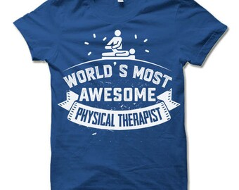 Physical Therapist Shirt. Physical Therapist Gifts.
