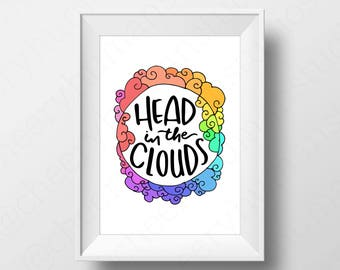 Head in the Clouds - Print / Rainbow / Inspiration