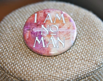 Lord of the Rings I Am No Man Button, Lord of the Rings I Am No Man Pin, Eowyn Pin, LOTR Pin