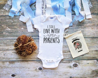 I Still Live With My Parents Onesies® Shirt for Babies - Baby Boy Clothes - Baby Girl Clothes - Baby Shower Gifts - M108