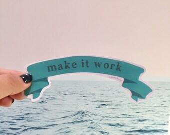 Make It Work Sticker