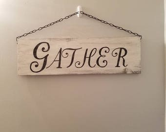 Hanging Gather Sign, Rustic Decor, Country Decor, Entryway, Dining room, Living Room