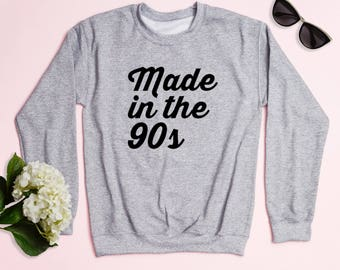 Free Shipping! Made In The 90s Crewneck Sweatshirt, Women's Sweatshirt, Funny Sweatshirt, Birthday Sweatshirt, Workout Sweatshirt