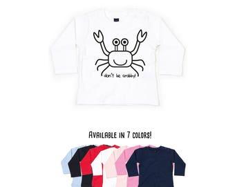 Crab shirt, baby shirt, longsleeve, don't be crabby, funny baby shirt, animal shirt, cute animal, ocean life, toddler shirt, baby fish shirt