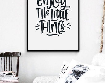 Enjoy The Little Things Typographic Art Print, Motivational Printable Quote Modern Home Decor Wall Art Lettered Calligraphy Printable Poster