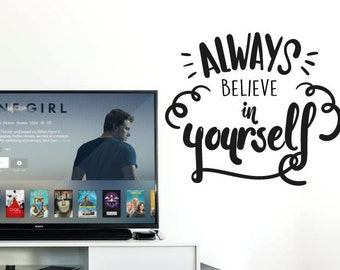 Always Believe In Yourself Vinyl Wall Decal Quote/Sticker, Motivational Decal, Wallpaper, Wall Art Decor