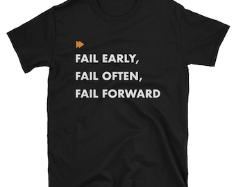 Fail early, Fail Often, Fail Forward, Yoga shirt, Motivational shirt, Startup Gift, Gift for High-achievers, T shirt quotes