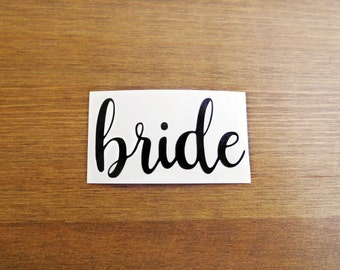 Bride Vinyl Decal // Choose Your Color and Size