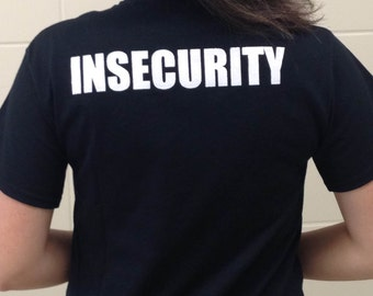 Insecurity Guard Social Anxiety Joke Funny T-Shirt