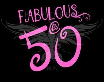Birthday SVG Cut File | Fabulous @ 50 svg | 50 and Fabulous svg | 50th Birthday shirt svg | Birthday SVG design | 50th birthday svg