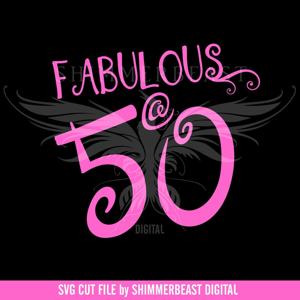 50 Fabulous Graphic: Birthday SVG Cut File Fabulous 50 Svg 50 And Fabulous
