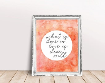 What Is Done In Love Is Done Well Print, Van Gogh Quote Print, Watercolour Print, Wall Art, Home Decor, Love Quote Print, Inspiring Print