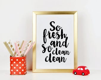 So Fresh And So Clean Clean,Bathroom Decor,BATHROOM WALL ART,Bathroom Sign,Children Quote,kids Gift,So Fresh So Clean,Quote Prints,Shower
