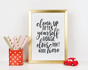 HARRY POTTER BABY, Clean Up After Yourself House Elves Don't Work Here,Funny Kids Print,Nursery Decor,Children Quote,Bathroom Decor,House