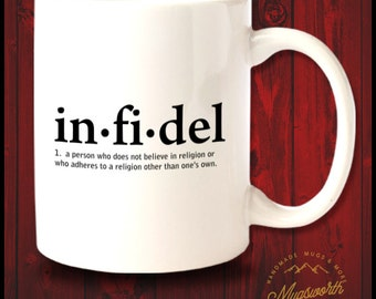 Infidel Mug for Freethinker, Atheist, Agnostic, Science Minded, Anti Religious, Humanistic People