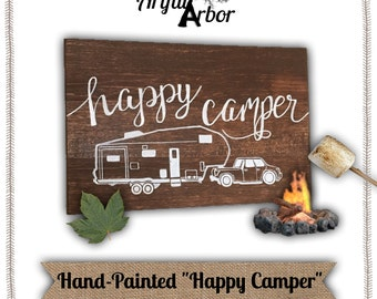 Wood Sign, Hand Painted, Happy Camper, Fifth Wheel, Rustic, Home Decor, Wall Hanging