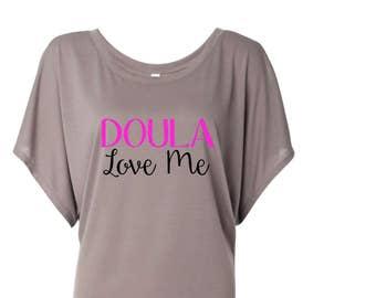 Doula Love Me Shirt, Doula Shirt