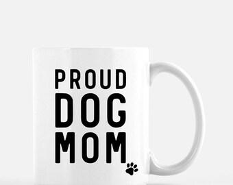 Proud Dog Mom Mug | Dog Mom Mug | Cute Dog Mug | Dog Lover Gift