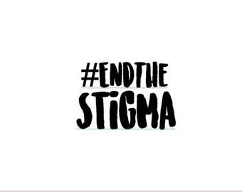 """End the Stigma   4-6"""" Vinyl Decal   Spoonie   Suicide Survivor   Suicide Prevention   Mental Health   #ENDTHESTIGMA"""