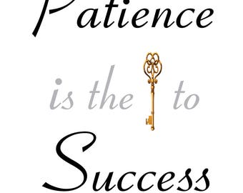 Patience is the key to Succes card