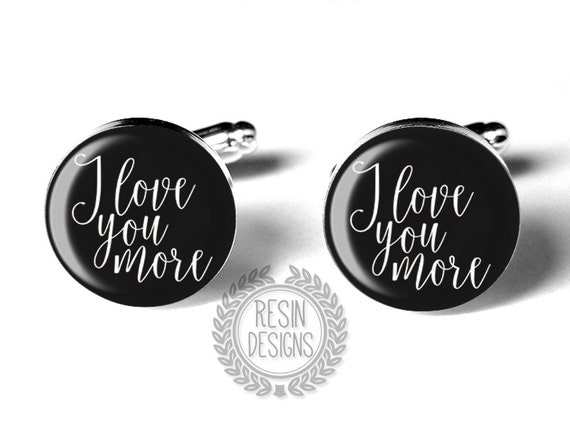 I Love You More Wedding Cufflinks, Grooms Cufflinks, Wedding Cufflinks, Fiance, Grooms Gift, Wedding Day, Custom Cufflinks, Anniversary