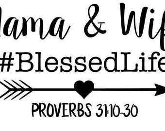 Mama and Wife #Blessed Life - SVG Studio3 PDF PNG Jpg Dxf Eps - Custom Designs & Wording Welcome