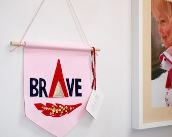 Brave Felt Banner, Nursery/Bedroom Decoration