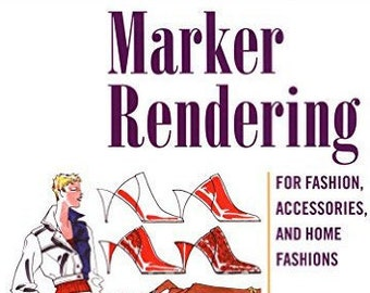 Marker Rendering, Abling, Fashion Illustration, Fashion Drawing Book, How to Illustrate Mens and Womens Fashion, Art book