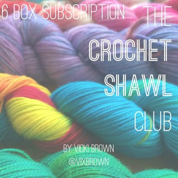 The Crochet Shawl Club : 6 Box Subscription