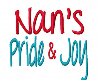 Nan's Pride and Joy Machine Embroidery Design Instant Download Grandma Grandmother Baby shower shirt bib gift 4x4 5x7 6x10 Nini Nana Mimi