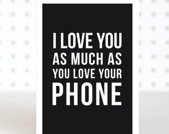Phone Lover -  Funny Valentines Anniversary Card