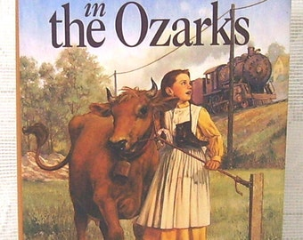 Little Town in the Ozarks - by Roger Lea MacBride - Copyright 1996 - First Edition - Hardcover Book - Laura Ingalls Wilder - Rose Wilder