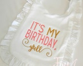 Birthday Girl Ruffle Bib in White for Infant Baby Toddler Girl with Velcro Closure It's My Birthday Yall Y'all Southern First Birthday Party