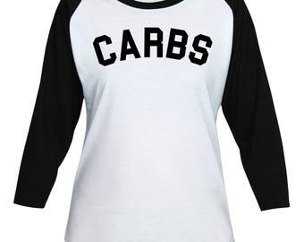Carbs - Diet - Funny- Text - Quote - Tumblr - Birthday Gift - Women Teen Girl 3/4 Sleeve Baseball T-Shirt #IZWBSUB27