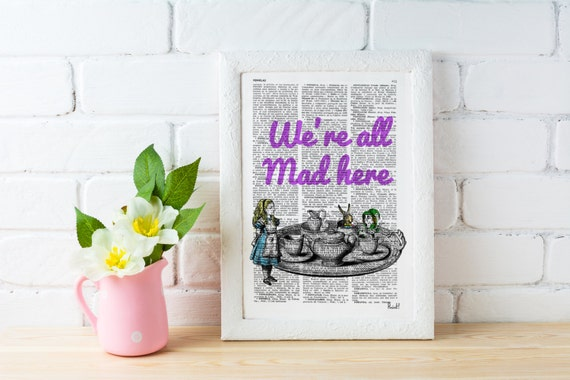 Summer Sale We re all mad here Alice in wonderland Quote Print Wall Decor, Nursery Poster print- house wall art  gift ALW043