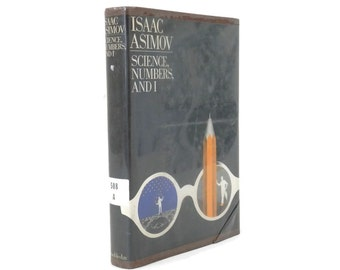1968 Issac Asimov Science Numbers & I First Edition Book Hard Cover w/Dust Jacket