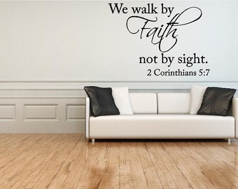 2 Corinthians 5:7 We walk by Faith ...Vinyl Wall Words Lettering Decal-Bedroom  Dorm Room Home Wall Decor