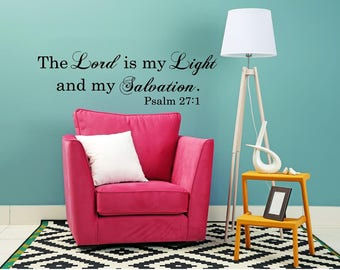 The Lord is my Light and my Salvation. Psalm 27:1-Christian vinyl wall decal-Bedroom Family Room Dorm Room Decor